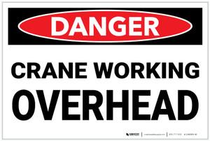 Danger: Crane Working Overhead - Label