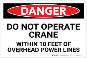 Danger: Do Not Operate Crane Within 10 Feet of Power Lines - Label