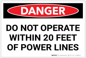 Danger: Do Not Operate Within 20 Ft of Power Lines - Label