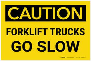 Caution: Forklift Trucks Go Slow - Label