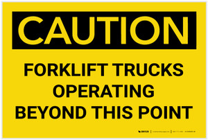 Caution: Forklift Trucks Operating Beyond This Point - Label