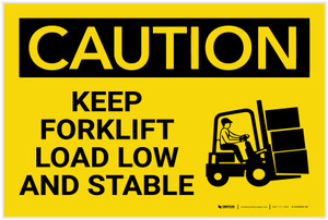 Caution: Keep Forklift Load Low And Stable with Graphic - Label