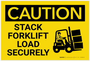 Caution: Stack Forklift Load Securely With Graphic - Label