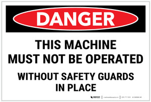 Danger: Machine Must Not Be Operated Without Safety Guards Landscape - Label
