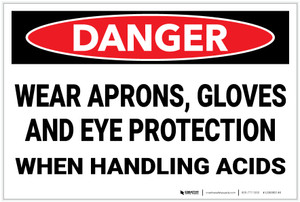 Danger: PPE Aprons Gloves Eye Protection Handling Acid - Label