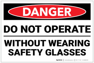 Danger: PPE Do Not Operate Without Safety Glasses - Label