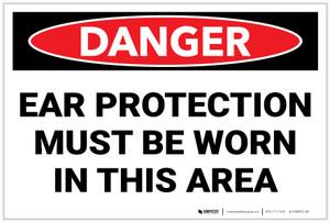 Danger: PPE Ear Protection Must Worn In Area - Label
