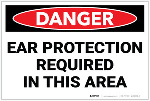 Danger: PPE Ear Protection Required In Area - Label