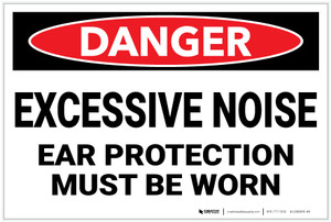 Danger: PPE Excessive Noise Ear Protection Must be Worn - Label