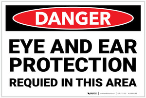 Danger: PPE Eye and Ear Protection Required Area - Label