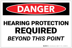 Danger: PPE Hearing Protection Required Beyond This Point - Label