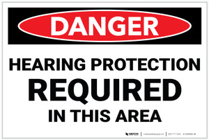 Danger: PPE Hearing Protection Required in This Area - Label
