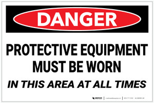 Danger: PPE Personal Protection Must Be Worn - Label