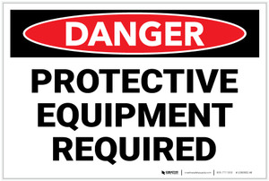 Danger: PPE Protective Equipment Required - Label