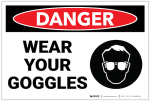 Danger: PPE Wear Your Goggles - Label