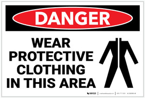 Danger: PPE Wear Protective Clothing in This Area - Label