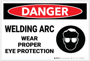 Danger: PPE Welding Arc Wear Eye Protection - Label