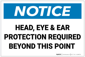 Notice: Head Eye And Ear Protection Required - Label