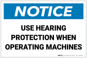 Notice: Use Hearing Protection When Operating Machines - Label