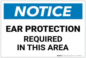 Notice: Ear Protection Required in This Area - Label