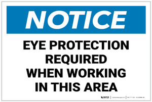 Notice: Eye Protection Required When in This Area - Label
