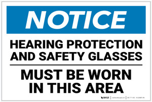 Notice: Hearing Protection Safety Glasses Must Be Worn - Label