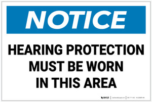 Notice: Hearing Protection Must Be Worn In Area - Label