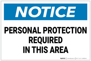Notice: Personal Protection Required In This Area - Label