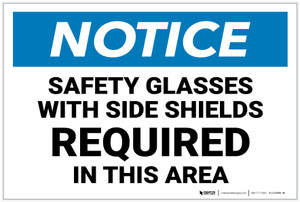 Notice: Safety Glasses with Shields Required In This Area - Label
