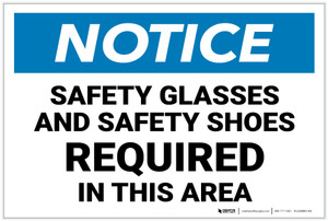Notice: Safety Glasses Safety Shoes Required - Label