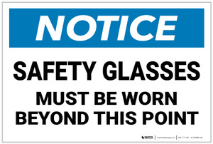 Notice: Safety Glasses Must Be Worn Beyond This Point - Label