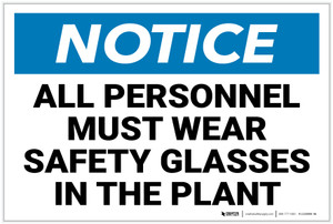 Notice: All Personnel Must Wear Safety Glasses - Label