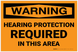 Warning: Hearing Protection Required in This Area - Label