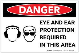 Danger: Eye and Ear Protection Required With Graphic - Label