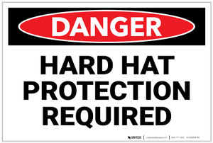 Danger: Hard Hat Protection Required - Label