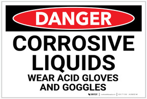 Danger: Corrosive Liquids Wear Gloves and Goggles - Label