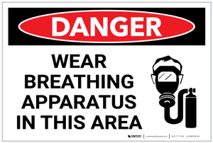 Danger: Wear Breathing Apparatus in This Area - Label