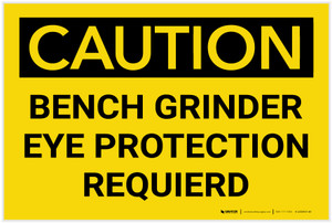 Caution: Bench Grinder Eye Protection Required - Label