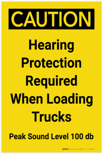 Caution: Hearing Protection Required When Loading Trucks - Label