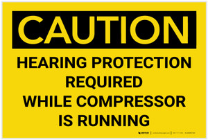 Caution: Hearing Protection Required When Compressor Is Running - Label