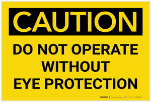 Caution: PPE Do Not Operate Without Eye Protection - Label