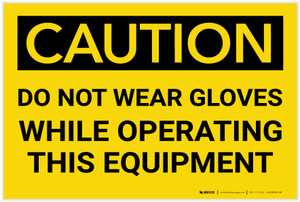 Caution: PPE Do Not Wear Gloves With Equipment - Label