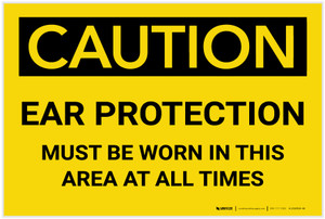 Caution: PPE Ear Protection Must be Worn in Area at All Times - Label