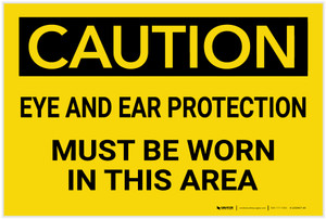 Caution: PPE Eye and Ear Protection Must be Worn in Area - Label