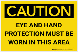 Caution: PPE Eye and Hand Protection Must be Worn in Area - Label