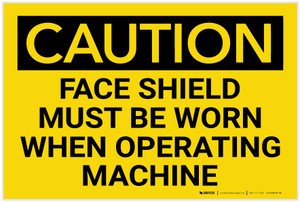 Caution: PPE Face Shield Must be Worn With Operating Machine - Label