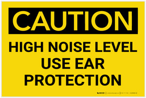 Caution: PPE High Noise Level Use Ear Protection - Label