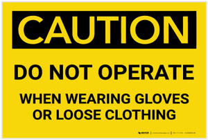 Caution: PPE Do Not Operate When Wearing Gloves or Loose Clothing - Label