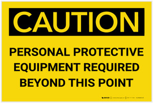 Caution: PPE Required Beyond This Point - Label