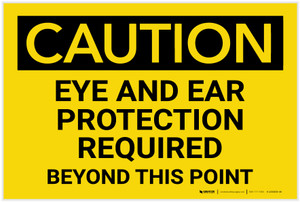 Caution: PPE Eye and Ear Protection Required Beyond This Point - Label